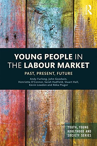 9781138798069: Young People in the Labour Market: Past, Present, Future (Youth, Young Adulthood and Society)