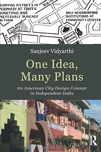 One Idea, Many Plans: An American City Design Concept in Independent India: Vidyarthi, Sanjeev