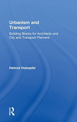 Urbanism and Transport: Building Blocks for Architects and City and Transport Planners: Holzapfel, ...