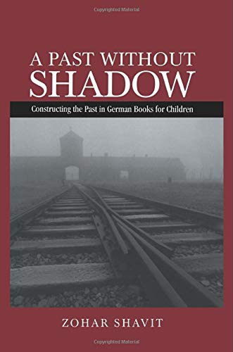 A Past Without Shadow: Constructing the Past in German Books for Children (Children's ...
