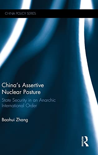 China's Assertive Nuclear Posture: State Security in an Anarchic International Order (China ...