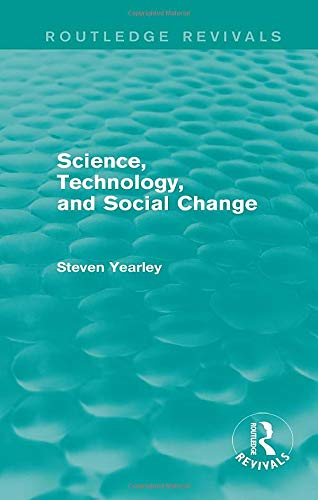 9781138799318: Science, Technology, and Social Change (Routledge Revivals)