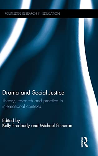 Drama and Social Justice; Theory, research and practice in international contexts: FREEBODY, KELLY;...