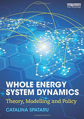 9781138799905: Whole Energy System Dynamics: Theory, modelling and policy