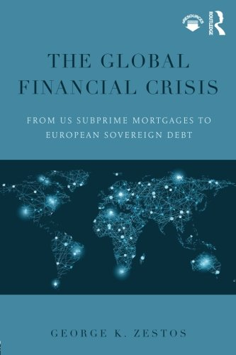 9781138800212: The Global Financial Crisis: From US subprime mortgages to European sovereign debt