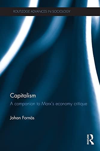 9781138800403: Capitalism: A Companion to Marx's Economy Critique (Routledge Advances in Sociology)