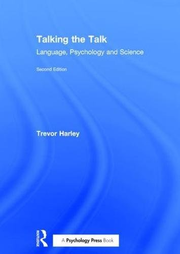 Talking the Talk: Language, Psychology and Science: Trevor A. Harley