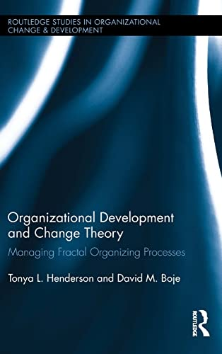 9781138801202: Organizational Development and Change Theory: Managing Fractal Organizing Processes (Routledge Studies in Organizational Change & Development)