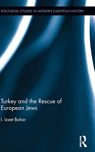 9781138801257: Turkey and the Rescue of European Jews (Routledge Studies in Modern European History)