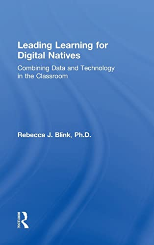 9781138801721: Leading Learning for Digital Natives: Combining Data and Technology in the Classroom