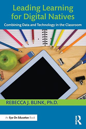 9781138801738: Leading Learning for Digital Natives: Combining Data and Technology in the Classroom