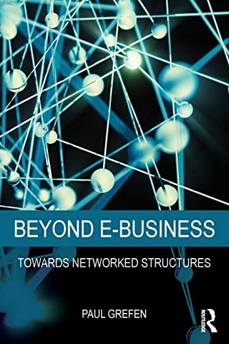 Beyond E-Business, Paul Grefen