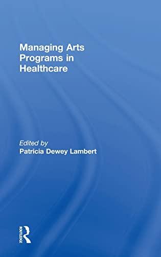 9781138802100: Managing Arts Programs in Healthcare