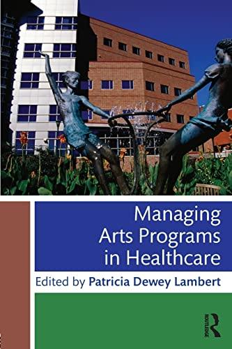 9781138802117: Managing Arts Programs in Healthcare