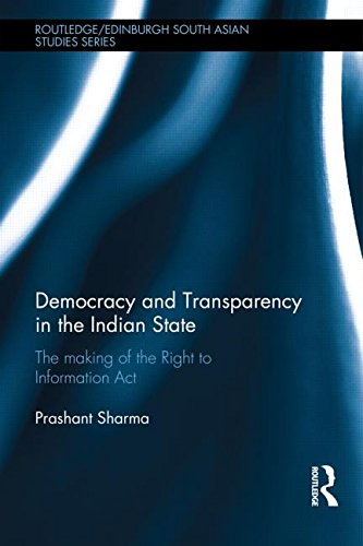 Democracy and Transparency in the Indian State: The Making of the Right to Information Act (...