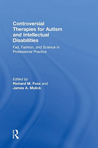 Controversial Therapies for Autism and Intellectual Disabilities: Fad, Fashion, and Science in ...