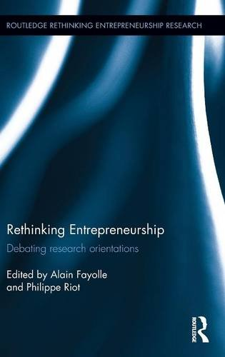 Rethinking Entrepreneurship; Debating Research Orientations: FAYOLLE, ALAIN; RIOT, PHILIPPE