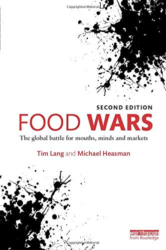 Food Wars: The Global Battle for Mouths,: Tim Lang, Michael