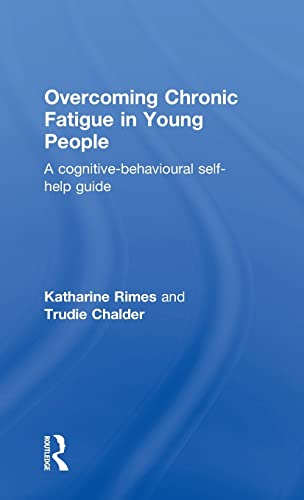 Overcoming Chronic Fatigue in Young People: Rimes, Katharine