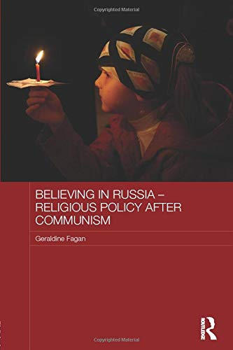 9781138803268: Believing in Russia - Religious Policy after Communism (Routledge Contemporary Russia and Eastern Europe Series)