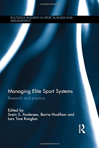 9781138803275: Managing Elite Sport Systems: Research and Practice (Routledge Research in Sport Business and Management)