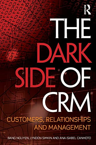 9781138803329: The Dark Side of CRM: Customers, Relationships and Management