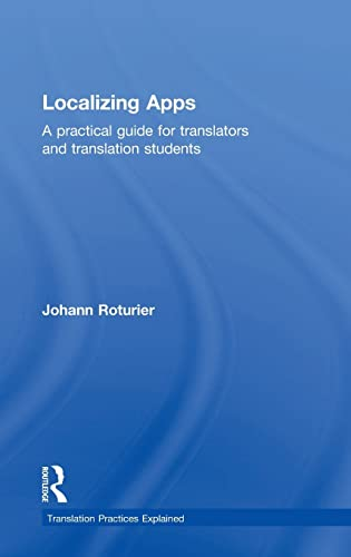 9781138803589: Localizing Apps: A practical guide for translators and translation students (Translation Practices Explained)