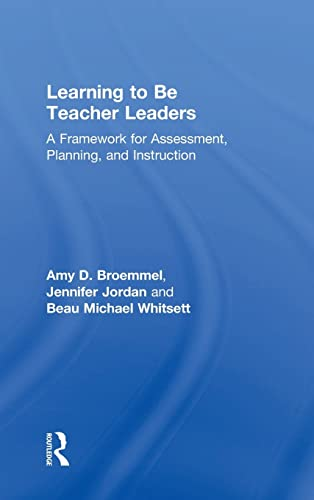 Learning to Be Teacher Leaders: A Framework for Assessment, Planning, and Instruction: Broemmel, ...