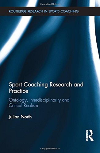 Sport Coaching Research and Practice: Ontology, Interdisciplinarity: North, Julian