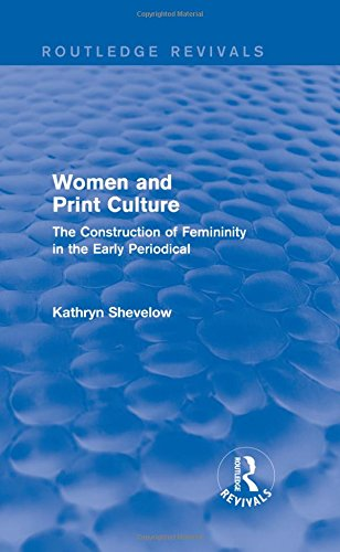 9781138804197: Women and Print Culture (Routledge Revivals): The Construction of Femininity in the Early Periodical