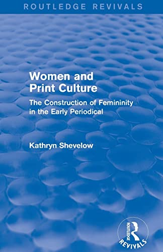 9781138804203: Women and Print Culture (Routledge Revivals): The Construction of Femininity in the Early Periodical