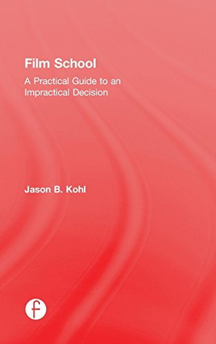 9781138804241: Film School: A Practical Guide to an Impractical Decision