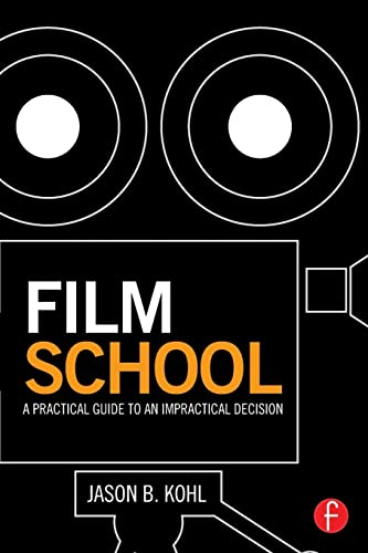 9781138804258: Film School: A Practical Guide to an Impractical Decision