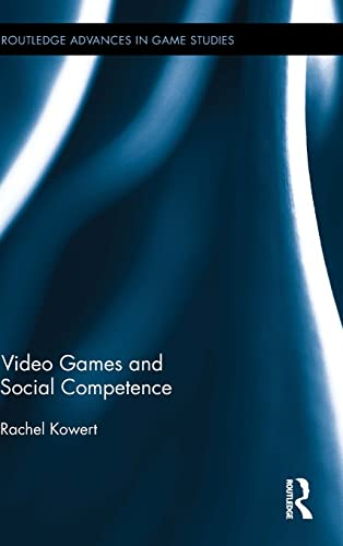 9781138804265: Video Games and Social Competence (Routledge Advances in Game Studies)
