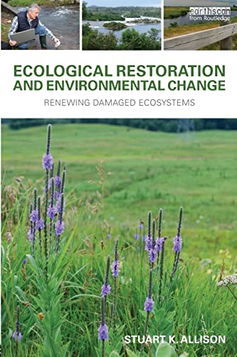 9781138804562: Ecological Restoration and Environmental Change: Renewing Damaged Ecosystems