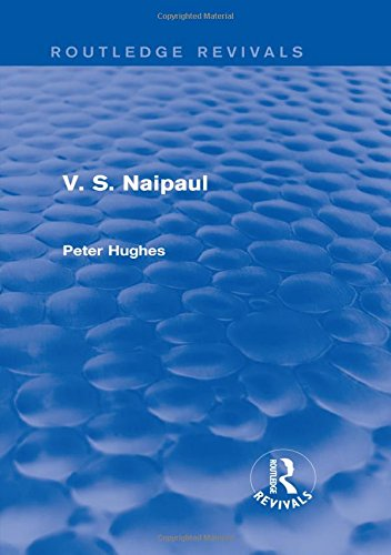 V S Naipaul Routledge Revivals: Peter Hughes