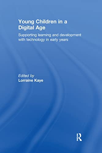 9781138804791: Young Children in a Digital Age: Supporting learning and development with technology in early years