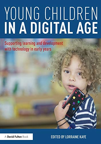 9781138804807: Young Children in a Digital Age: Supporting learning and development with technology in early years