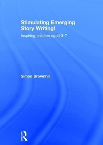9781138804845: Stimulating Emerging Story Writing!: Inspiring children aged 3–7