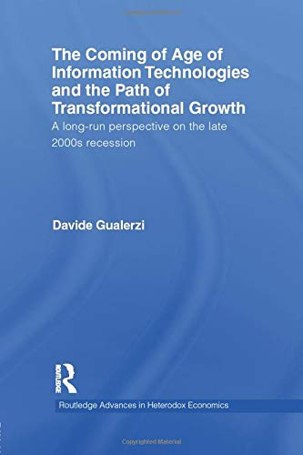 9781138805088: The Coming of Age of Information Technologies and the Path of Transformational Growth: A long run perspective on the late 2000s recession