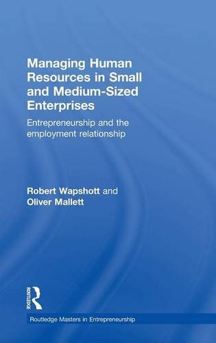 9781138805187: Managing Human Resources in Small and Medium-Sized Enterprises: Entrepreneurship and the Employment Relationship (Routledge Masters in Entrepreneurship)