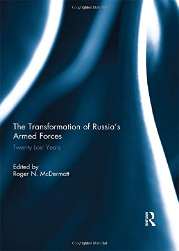 The Transformation of Russia?s Armed Forces: Twenty Lost Years: Routledge