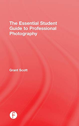 9781138805316: The Essential Student Guide to Professional Photography