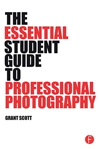 9781138805323: The Essential Student Guide to Professional Photography