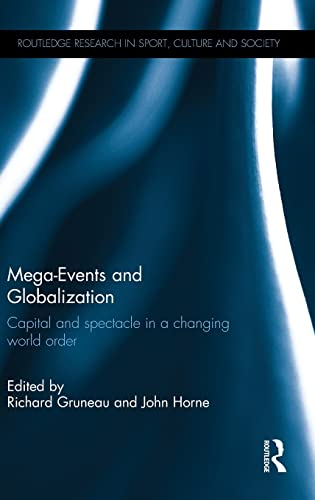 9781138805613: Mega-Events and Globalization: Capital and Spectacle in a Changing World Order (Routledge Research in Sport, Culture and Society)