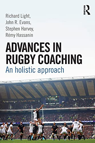 9781138805736: Advances in Rugby Coaching: An Holistic Approach