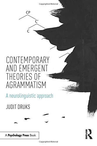 9781138805750: Contemporary and Emergent Theories of Agrammatism: A neurolinguistic approach
