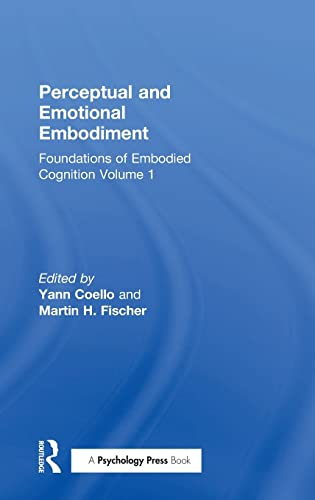 9781138805804: Perceptual and Emotional Embodiment: Foundations of Embodied Cognition Volume 1