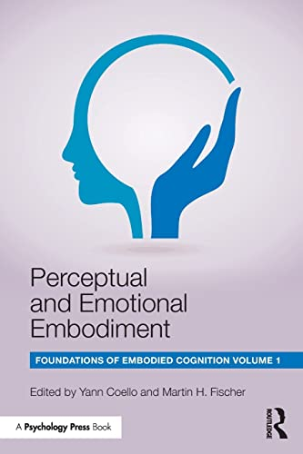 9781138805811: Perceptual and Emotional Embodiment: Foundations of Embodied Cognition Volume 1