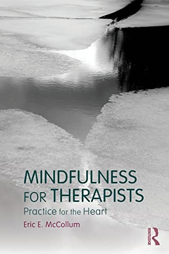 9781138805873: Mindfulness for Therapists: Practice for the Heart